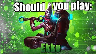 Should you play Ekko