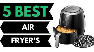 5 Best Air Fryers 2020 - Cook Healthy Fried Food Fast