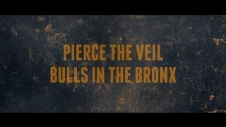 Pierce The Veil - Bulls In The Bronx (Lyrics)