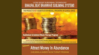 Attract Money In Abundance - Subliminal & Ambient Music Therapy 1