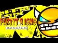Partyt R IGNG By: Dasher (Very Easy Demon)
