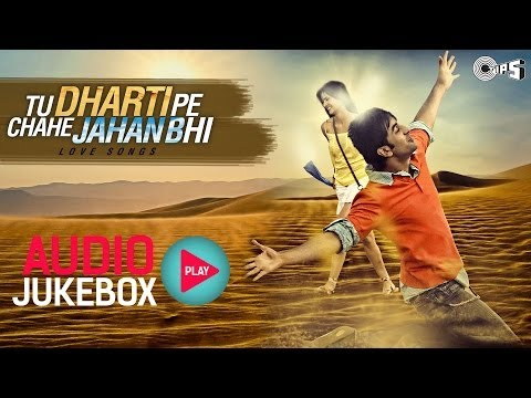 Evergreen Bollywood Love Songs - Tu Dharti Pe Chahe Jahan Bhi - Audio Jukebox video