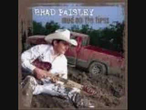 Brad Paisley- Mud On The Tires