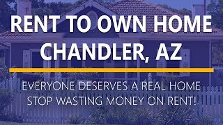 Rent to Own Homes in Chandler, Az