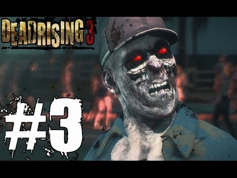 Dead Rising 3 Walkthrough Part 3 Xbox One Gameplay Lets Play Review