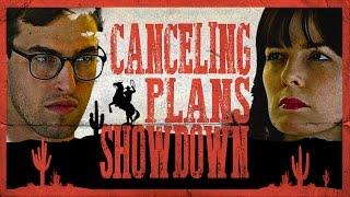 Canceling Plans Showdown