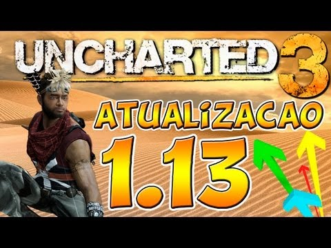 Uncharted 3 - Tudo Sobre a Atualizao 1.13