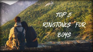 Top 5 Ringtones For Boys  |Free Download|