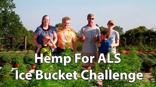 Hemp For ALS Ice Bucket Challange