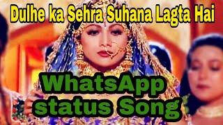 Dulhe ka sehra suhana lagta hai PART 1| WhatsApp Status Song| Dhadkan