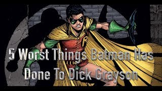 5 Worst Things Batman Has Done To Dick Grayson
