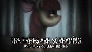 The Trees are Screaming [MLP Fanfic Reading] (Grimdark)