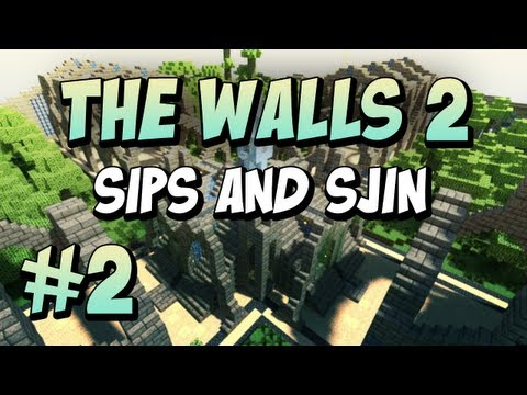 The Walls 2 - Part 2 - Team Sjin and Sips