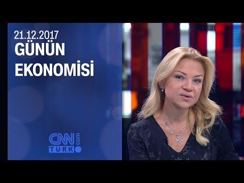 Günün Ekonomisi 21.12.2017 Perşembe