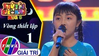 THVL | Thử tài siêu nhí Mùa 3 - Tập 1[2]: Cha Già – Nguyễn Thị Trúc Mai