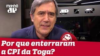 Por que os senadores enterraram a CPI da Toga antes que ela nascesse?   #MarcoAntonioVilla
