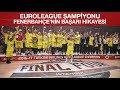 EuroLeague Şampiyonu Fenerbahçe'nin Başarı Hikayesi