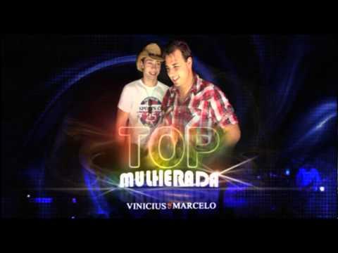 TOP MULHERADA - VINICIUS E MARCELO