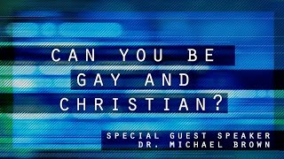 Video: Can You Be Gay (Homosexual) and Christian? - Michael Brown