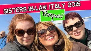 Join Sisters-In-Law, Donna and Karen, on their trip to Pompeii, Italy!