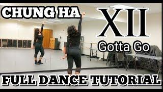 """청하 (CHUNG HA) - """"벌써 12시 (Gotta Go)"""" - FULL DANCE TUTORIAL"""