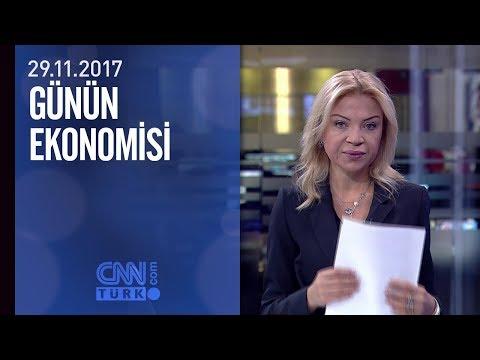Günün Ekonomisi 29.11.2017 Çarşamba