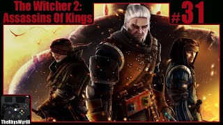The Witcher 2: Assassins Of Kings Playthrough | Part 31