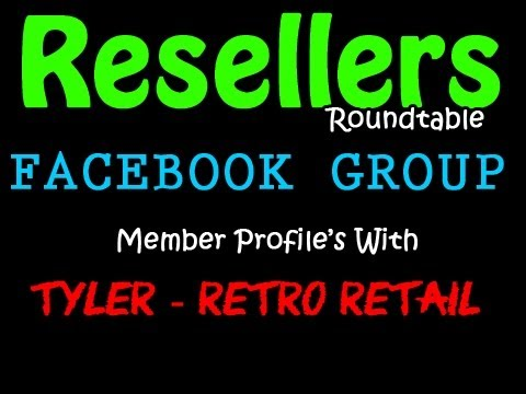 RESELLERS ROUNDTABLE - MEMBER PROFILES WITH TYLER - RETRO RETAIL