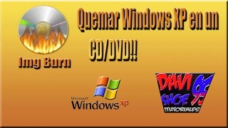 Como Quemar Windows XP en un CD/DVD!! (2016)