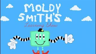 Moldy Smith's Learning Show