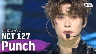 NCT 127엔시티 127 - Punch @인기가요 inkigayo 20200607