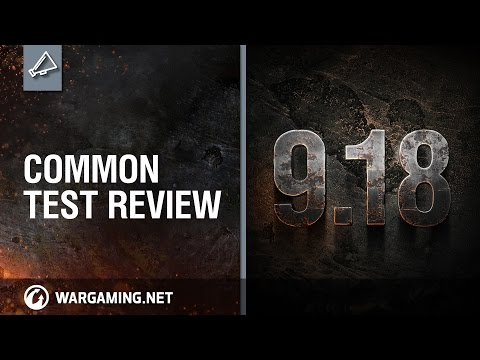 Update 9.18 Common Test Review - World of Tanks PC