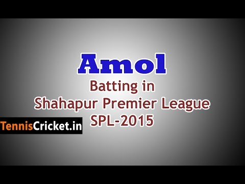 Amol Batting in Shahapur Premier League, SPL 2015