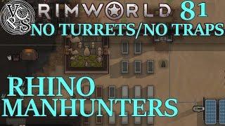 Rhino Manhunters : Rimworld Fort Ranchos EP81 - No Turrets No Traps Cassandra Extreme Alpha 16