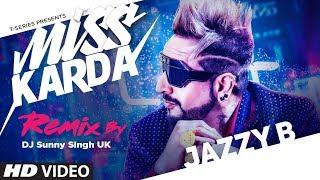 Miss Karda - Remix | Jazzy B | DJ Sunny Singh UK | Kuwar Virk | Latest Punjabi Songs 2019