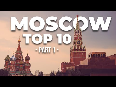 MOSCOW RUSSIA 2018: Best TOP 10 things to see in Moscow