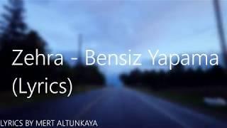 Zehra Gülüç - Bensiz Yapama (Diyar Pala Cover) (LYRİCS)