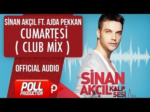 Sinan Akçıl Ft. Ajda Pekkan - Cumartesi ( Club Mix ) - ( Official Audio )