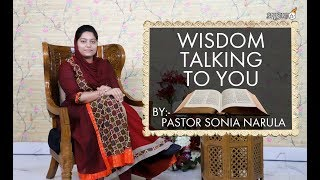"""""""Wisdom Talking To You""""- Watch Special Teaching Series by Pastor Sonia Narula"""