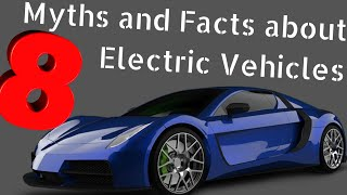 Electric Vehicle Facts and Myths - EV Facts - EV Technology