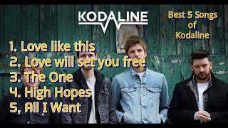 BEST 5 SONGS OF KODALINE!!!!!!