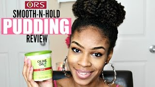 ORS Olive Oil Smooth-n-Hold Pudding on Natural Hair Review