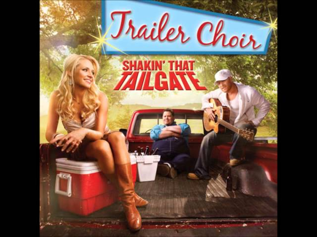 Trailer Choir - Shakin' That Tailgate