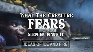 Stephen King's IT: What Does IT Fear?
