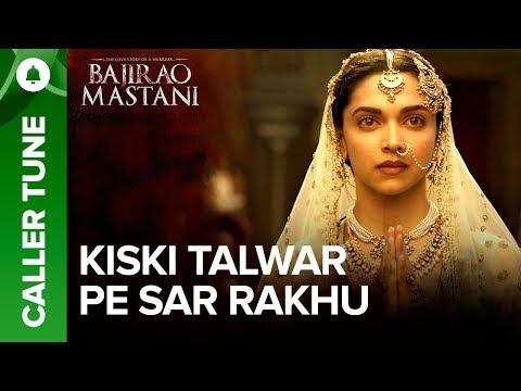 "Set ""Kiski Talwar Pe Sar Rakhu"" As Your Caller Tune | Bajirao Mastani"