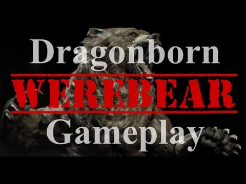 Werebear Gameplay and Other New Things in Skyrim: Dragonborn DLC (Walkthrough Commentary)