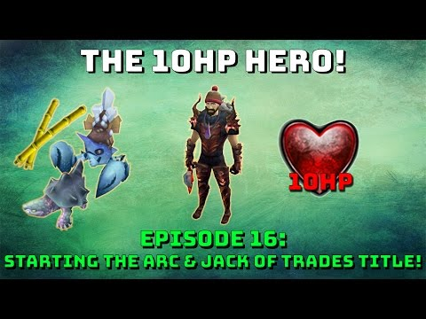 The 10Hp Hero! Jack Of Trades & Arc Gains! [Runescape 3] Episode #16