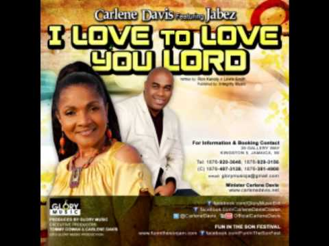 "Glory Music Presents Carlene Davis Feat Jabez ""I Love To Love You Lord"" new music March 2013"