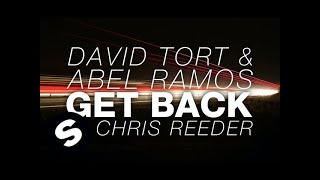 David Tort & Abel Ramos - Get Back Ft. Chris Reeder (Original Mix)