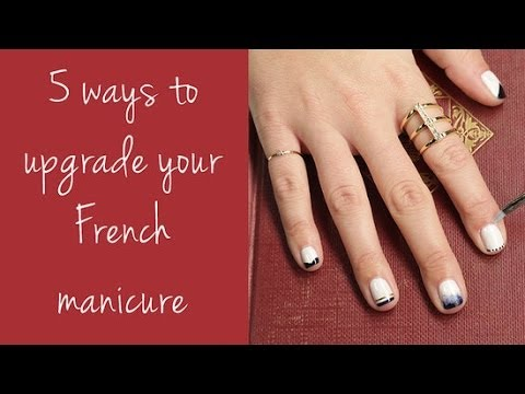 The French Manicure 5 Ways   Nail Art   Beauty How To